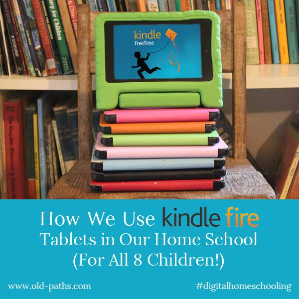 How We Use Kindle Fire Tablets in Our Home School (for All 8 of Our Children).
